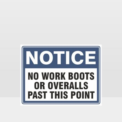 No Work Boots Or Overalls Past This Point Sign