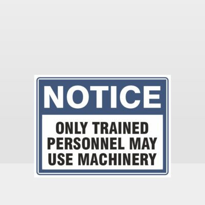 Only Trained Personnel May Use Machinery Sign