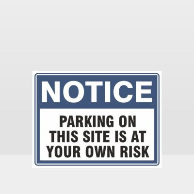 Parking At Your Own Risk Sign