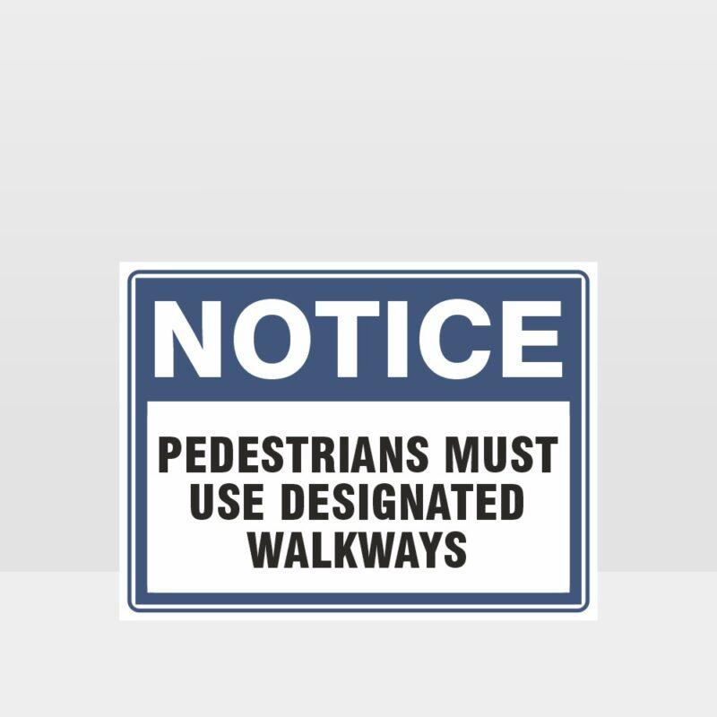 Pedestrians Must Use Designated Walkways Sign