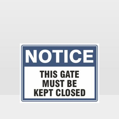 This Gate Must Be Kept Closed Sign