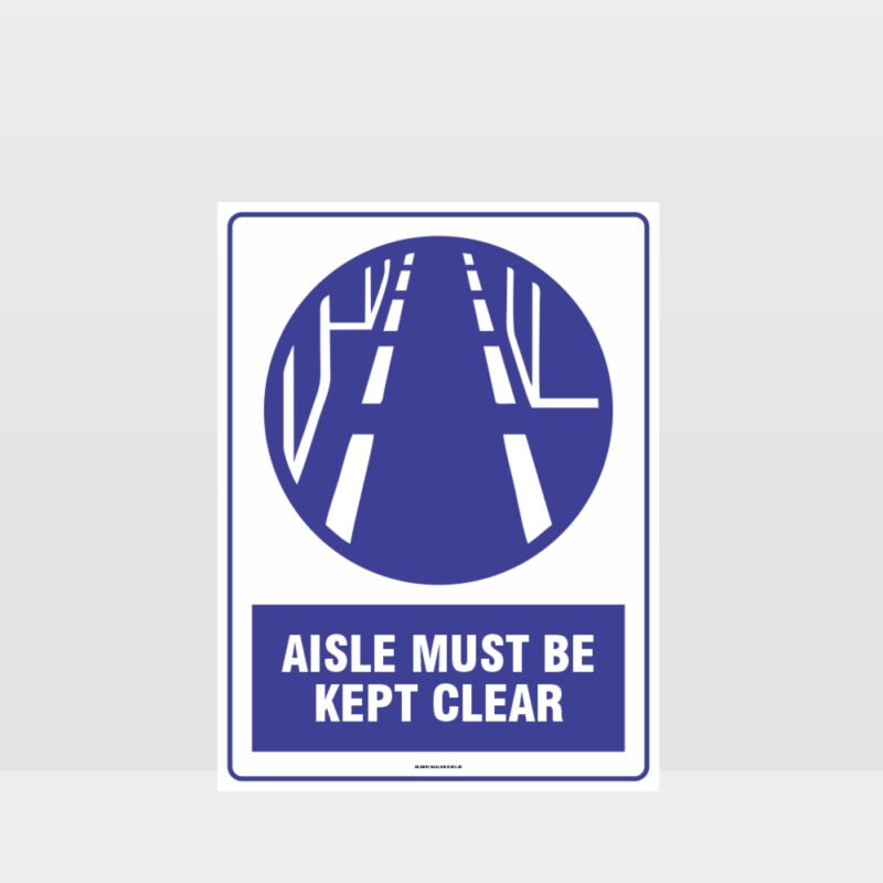 Mandatory Aisle Must Be Kept Clear Sign