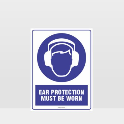 Mandatory Ear Protection Must Be Worn Sign