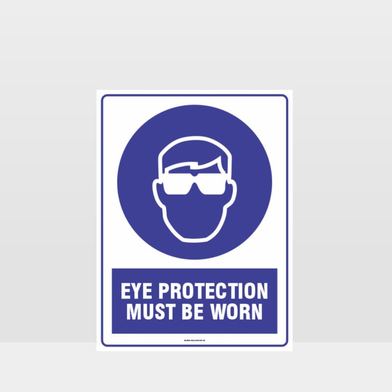Mandatory Eye Protection Must Be Worn Sign