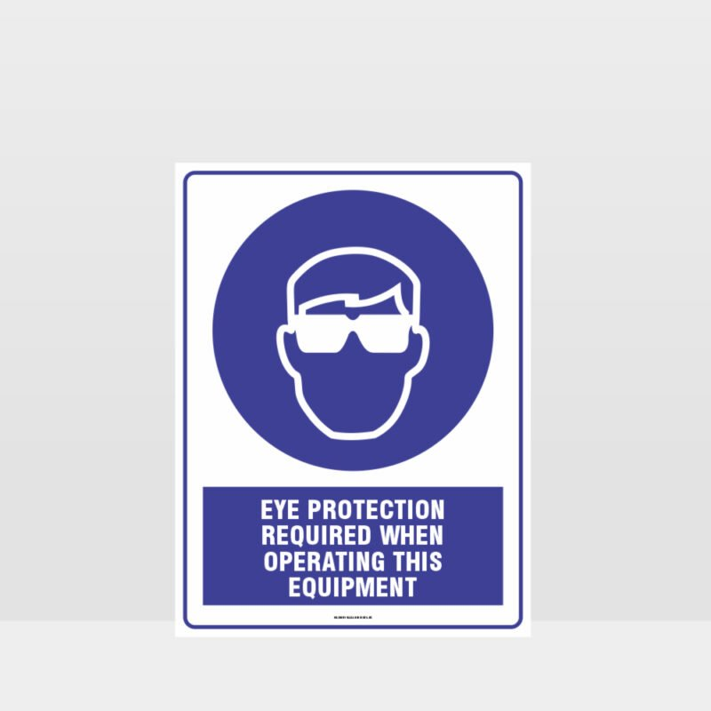 Mandatory Eye Protection Required When Operating Equipment Sign
