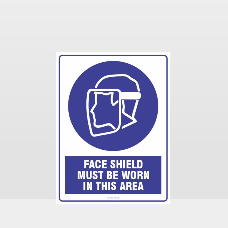 Mandatory Face Shield Must Be Worn In This Area Sign