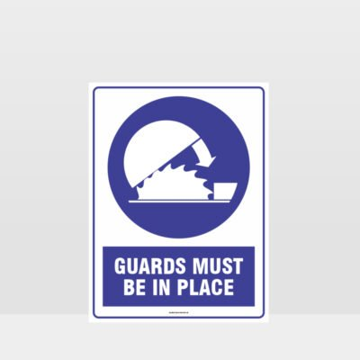 Mandatory Guards Must Be In Place Sign