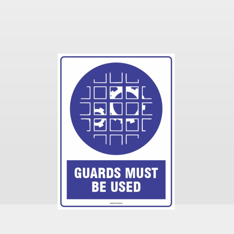 Mandatory Guards Must Be Used Sign