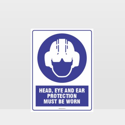 Mandatory Head Eye And Ear Protection Must Be Worn Sign