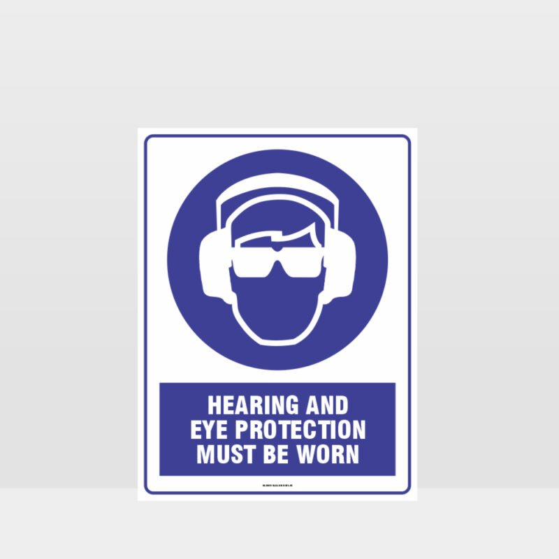 Mandatory Hearing and Eye Protection Must Be Worn Sign