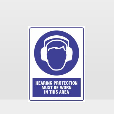 Mandatory Hearing Protection Must Be Worn In This Area Sign