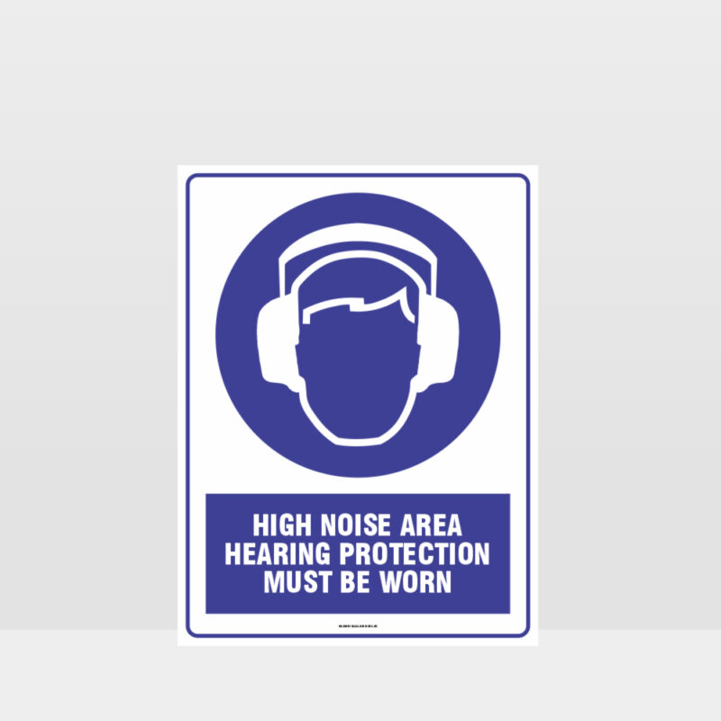 Mandatory High Noise Area Hearing Protection Must Be Worn Sign