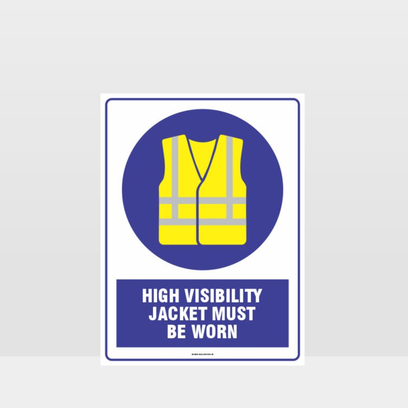 Mandatory High Visibility Jacket Must Be Worn Sign