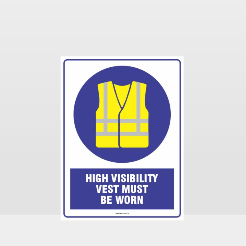 Mandatory High Visibility Vest Must Be Worn Sign