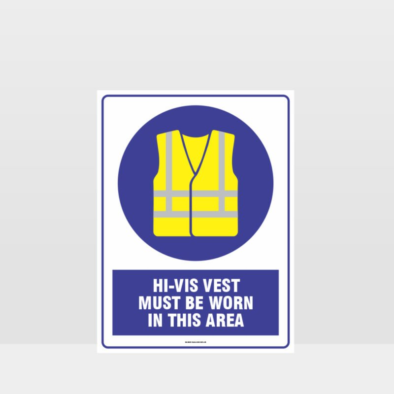 Mandatory High Vis Must Be Worn In This Area Sign