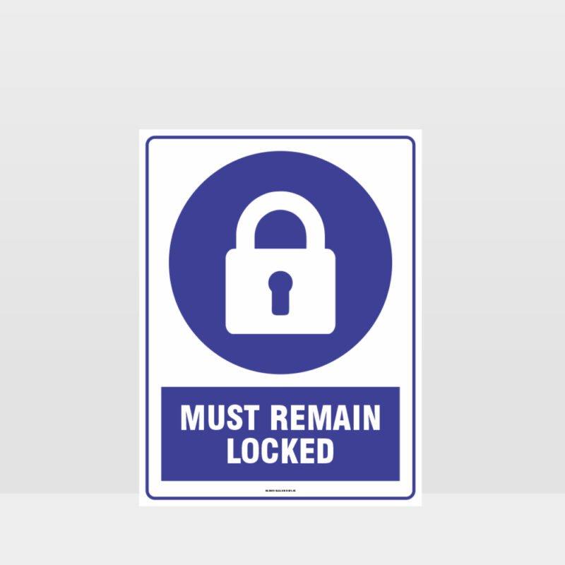 Mandatory Must Remain Locked Sign