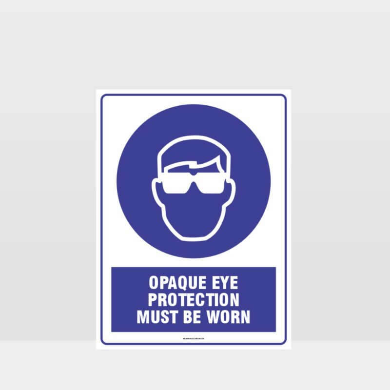 Mandatory Opaque Eye Protection Must Be Worn Sign