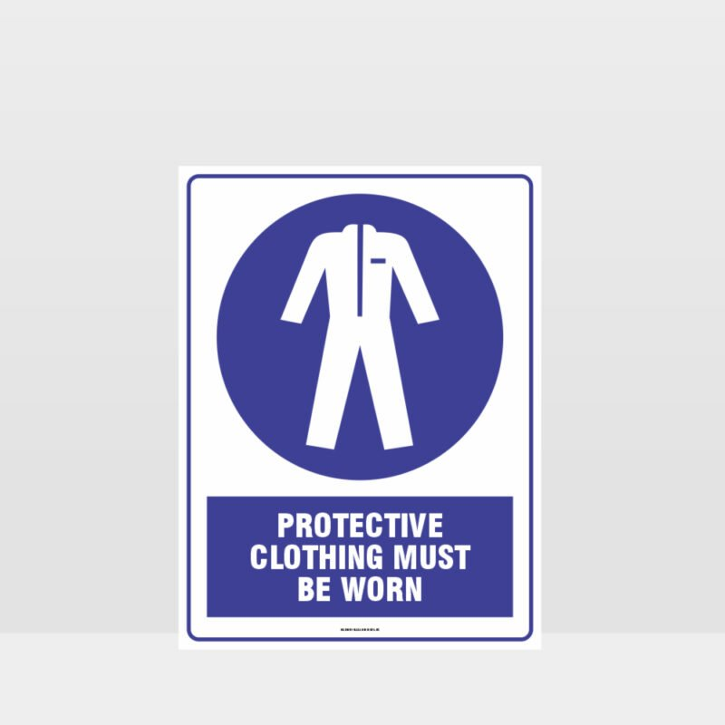 Mandatory Protective Clothing Must Be Worn Sign