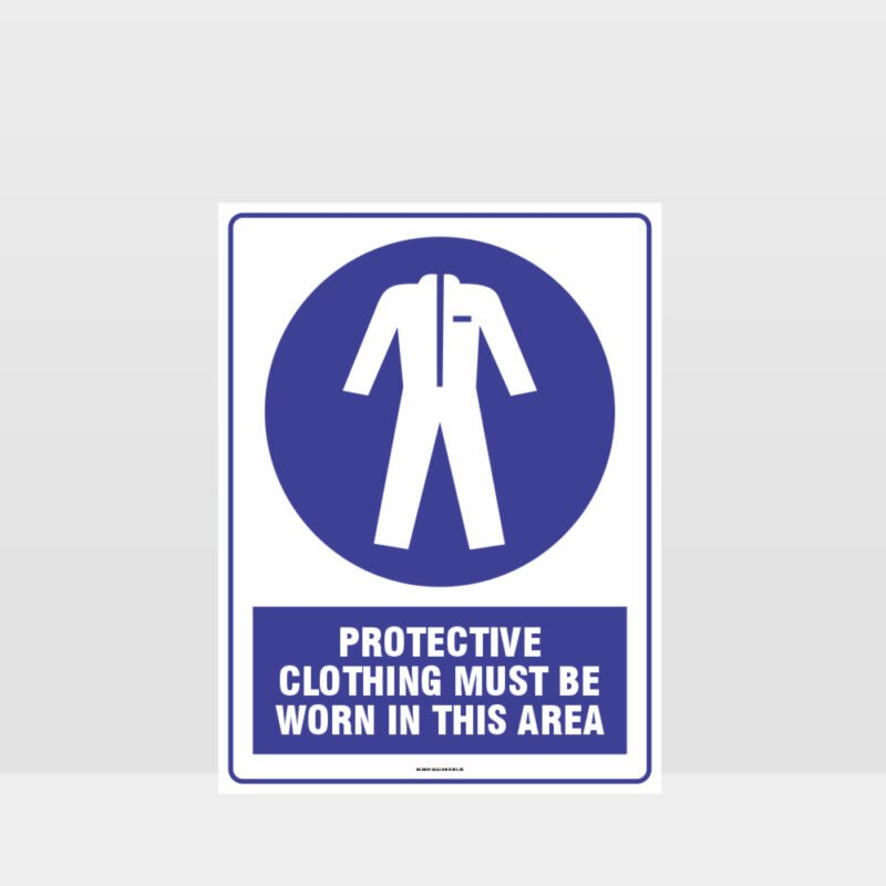 Mandatory Protective Clothing Must Be Worn In This Area Sign