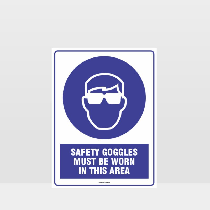 Mandatory Safety Goggles Must Be Worn In This Area Sign