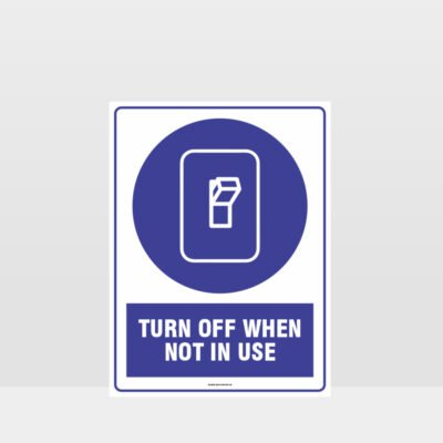 Mandatory Turn Off When Not In Use Sign