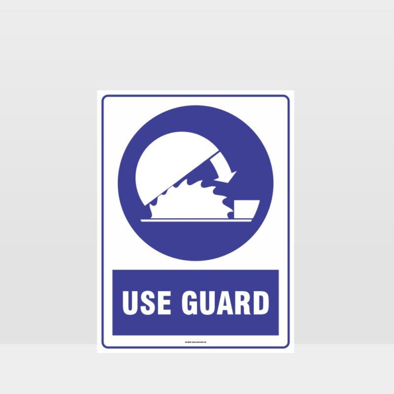 Mandatory Use Guard Sign