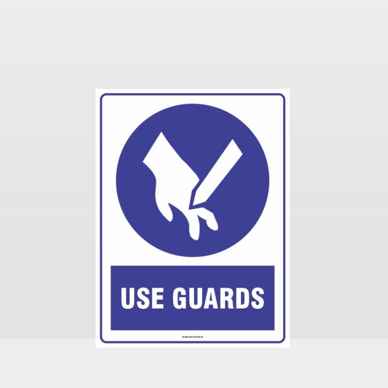 Mandatory Use Guards Sign