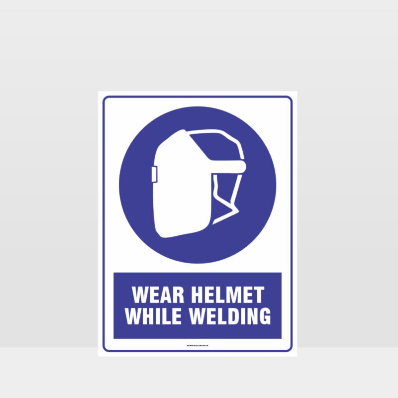 Mandatory Wear Helmets While Welding Sign