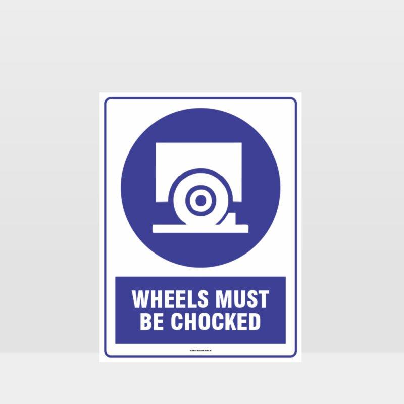 Mandatory Wheels Must Be Chocked Sign