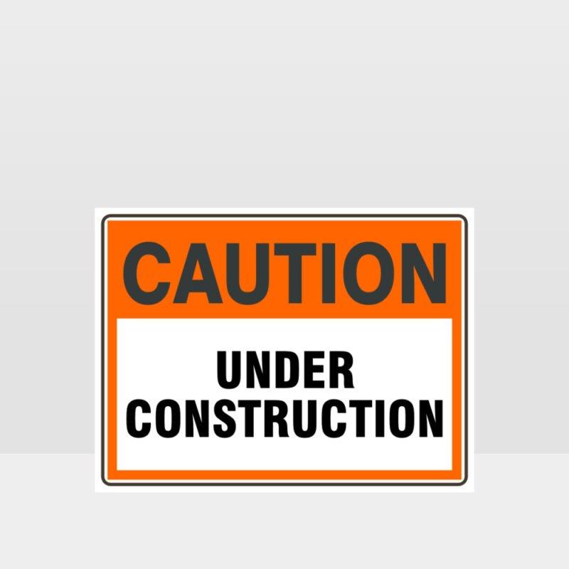 Caution Under Construction Sign
