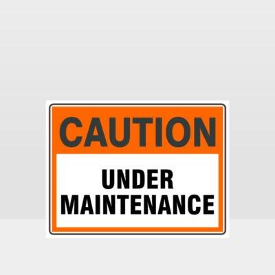 Caution Under Maintenance Sign