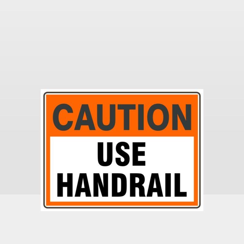 Caution Use Handrail Sign