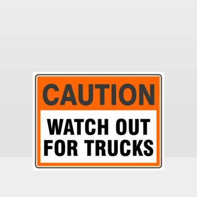 Caution Watch Out For Trucks Sign