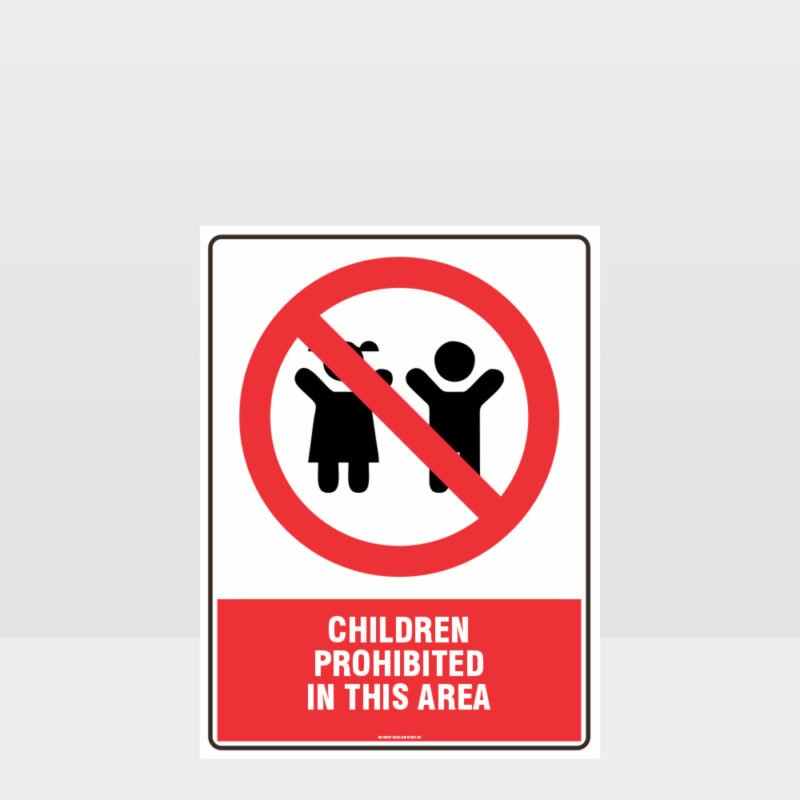 Prohibition Children Prohibited In This Area Sign