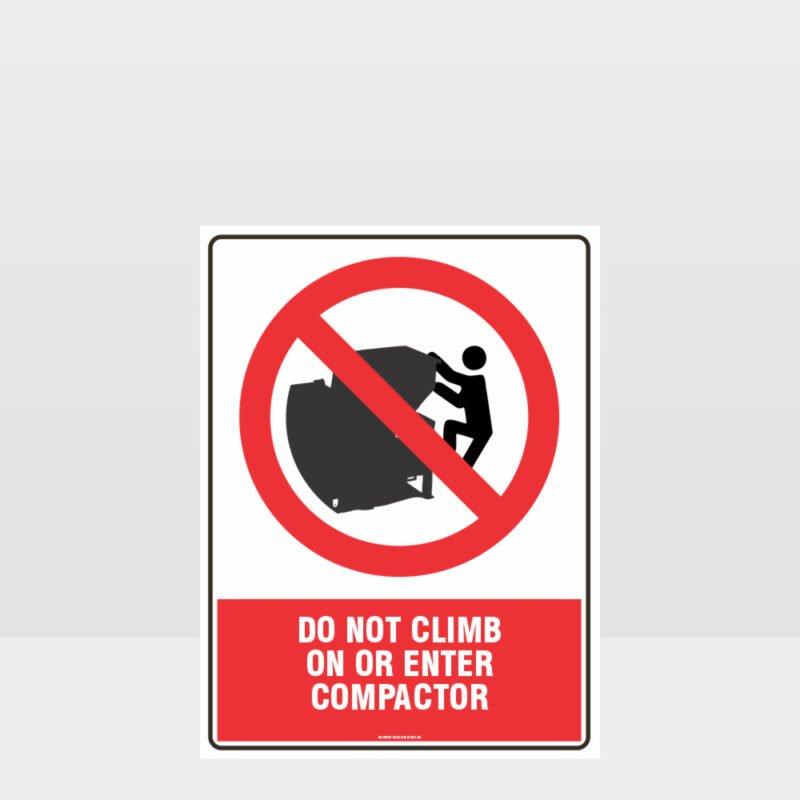Prohibition Do Not Enter Compactor Sign