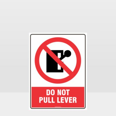 Prohibition Do Not Pull Lever Sign