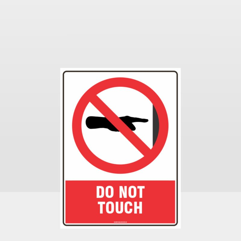Prohibition Do Not Touch Sign