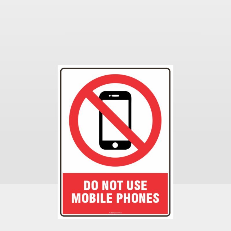 Prohibition Do Not Use Mobile Phones Sign