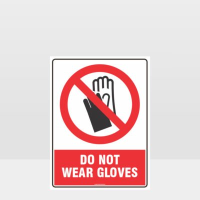 Prohibition Do Not Wear Gloves Sign