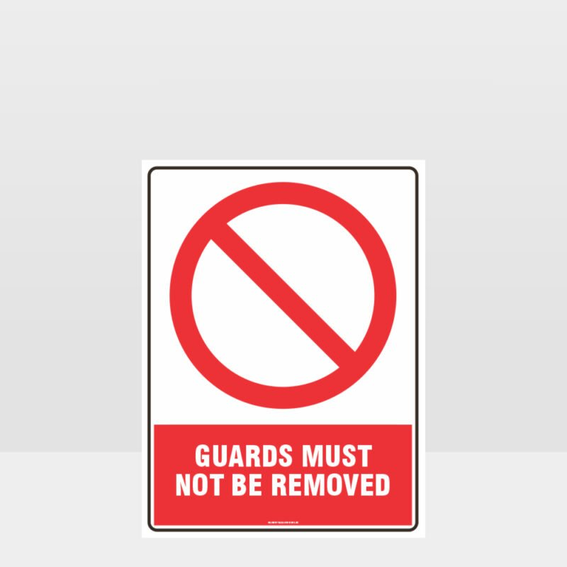 Prohibition Guards Must Not Be Removed Sign