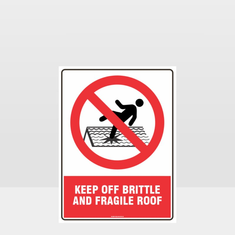 Prohibition Keep Off Brittle And Fragile Roof Sign