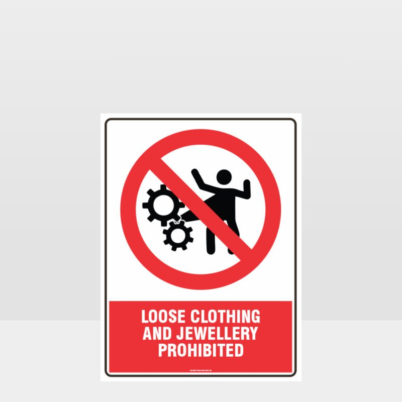 Prohibition Loose Clothing Prohibited Sign