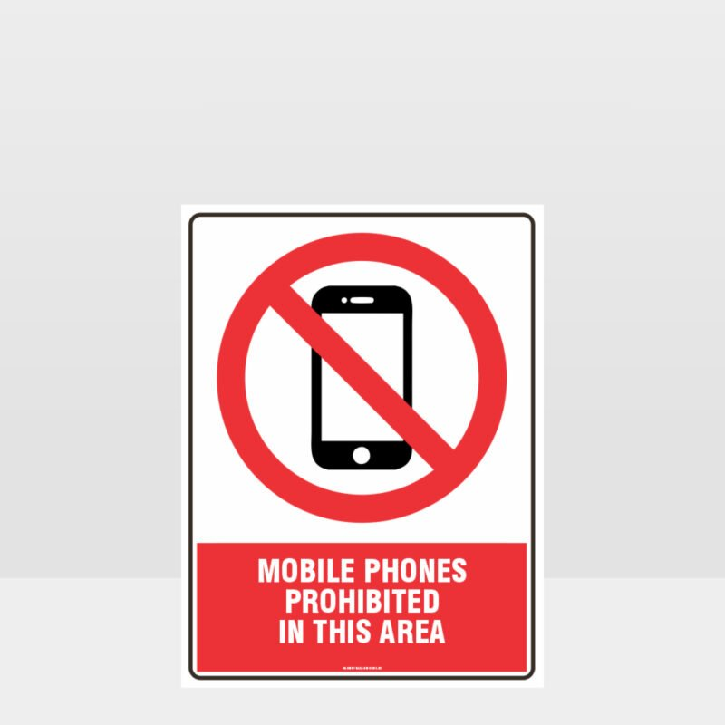 Prohibition Mobile Phones Prohibited In This Area Sign