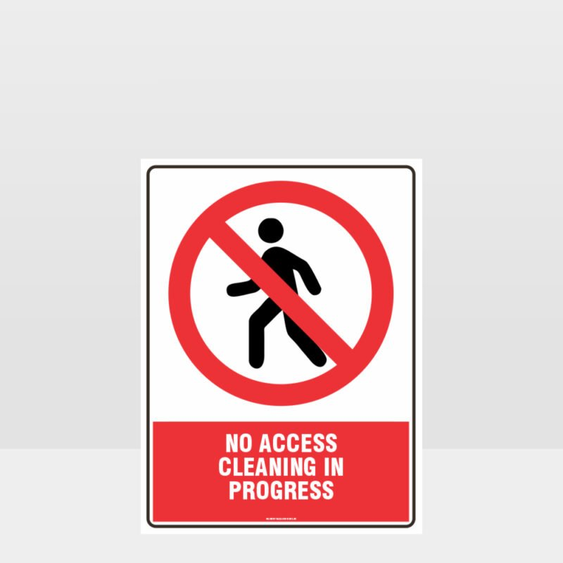 Prohibition No Access Cleaning In Progress Sign