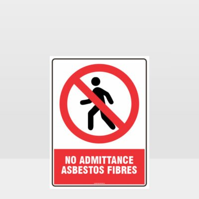 Prohibition No Admittance Asbestos Fibres Sign
