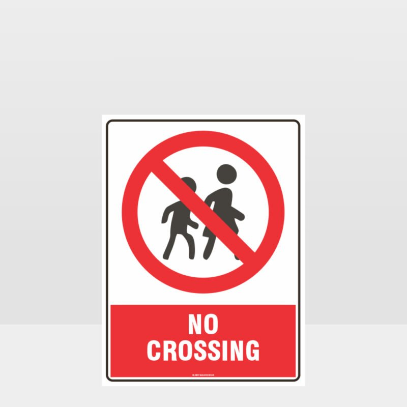 Prohibition No Crossing Sign