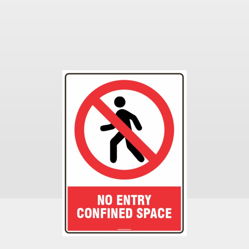 Prohibition No Entry Confined Space Sign
