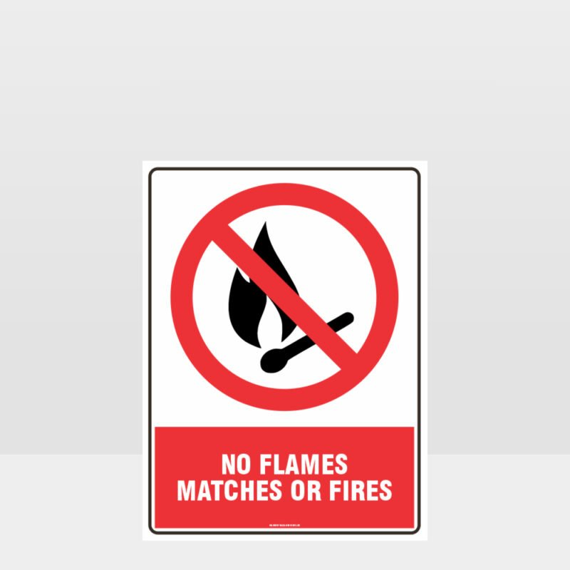 Prohibition No Flames Matches Or Fires Sign