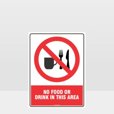 Prohibition No Food Or Drink In This Area Sign