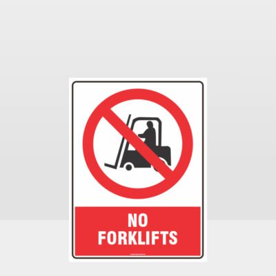 Prohibition No Forklifts Sign